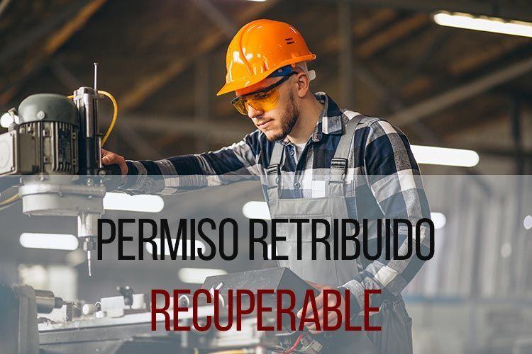 ¿Qué es el permiso retribuido recuperable? ¿A quién afecta?