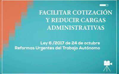 Facilitar la cotización a la SS y para reducir las cargas administrativas de los autónomos