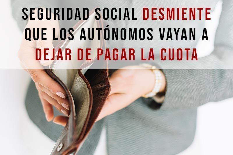 Seguridad Social desmiente que los autónomos vayan a dejar de pagar la cuota